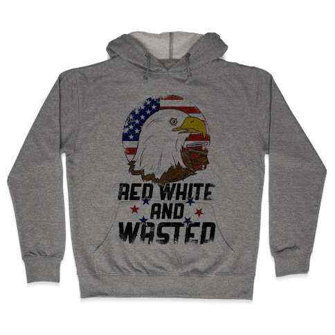 Red, White And Wasted Hooded Sweatshirt
