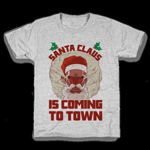 Titan Santa Claus Is Coming To Town Kids T-Shirt