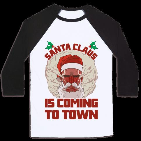 Titan Santa Claus Is Coming To Town Baseball Tee