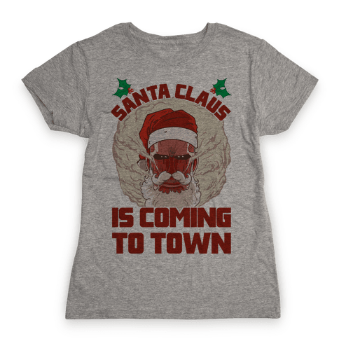 Titan Santa Claus Is Coming To Town Womens T-Shirt