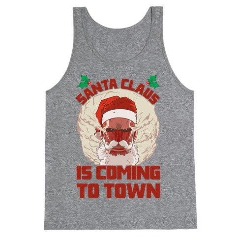 Titan Santa Claus Is Coming To Town Tank Top
