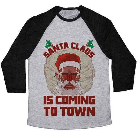 a1224efd7 Titan Santa Claus Is Coming To Town Baseball Tee | LookHUMAN