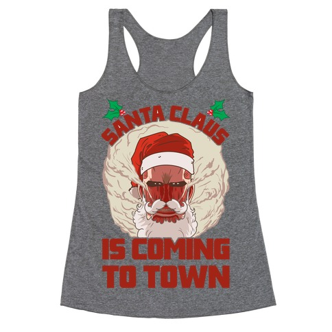 Titan Santa Claus Is Coming To Town Racerback Tank Top