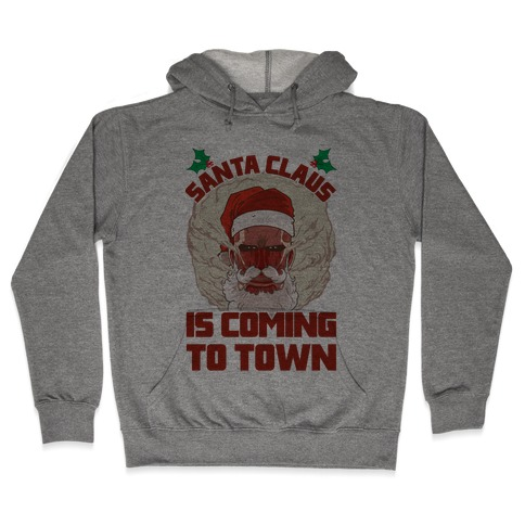 Titan Santa Claus Is Coming To Town Hooded Sweatshirt