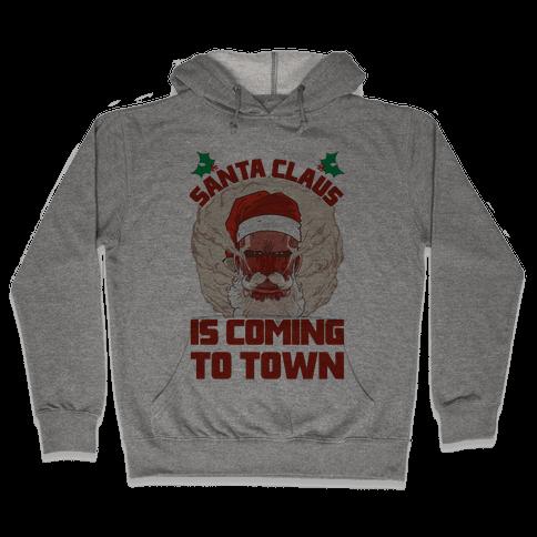 Titan Santa Claus Is Coming To Town Hooded Sweatshirt