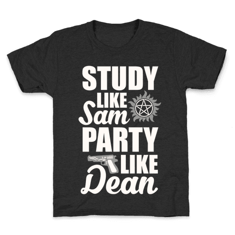 Study Like Sam, Party Like Dean Kids T-Shirt