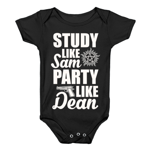 Study Like Sam, Party Like Dean Baby Onesy