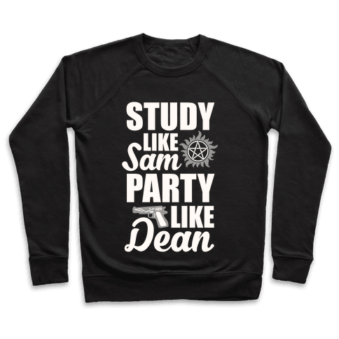 Study Like Sam, Party Like Dean Pullover