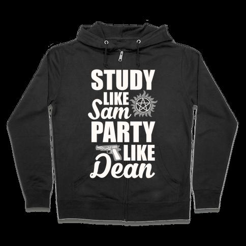 Study Like Sam, Party Like Dean Zip Hoodie
