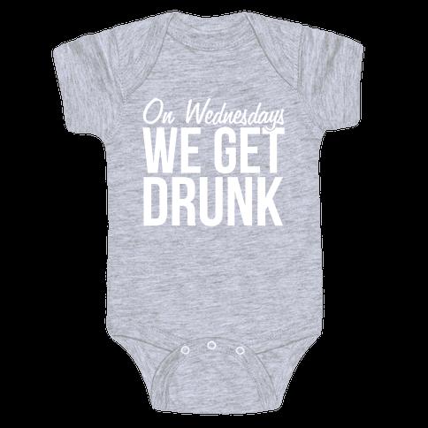 On Wednesdays We Get Drunk Baby Onesy