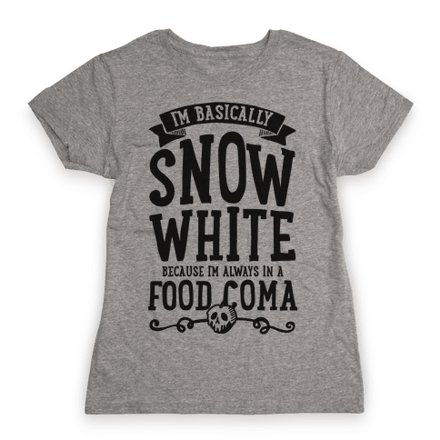 I'm Basically Snow White Womens T-Shirt