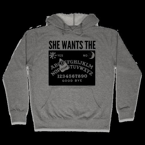 She Wants the D Ouija Board Hooded Sweatshirt