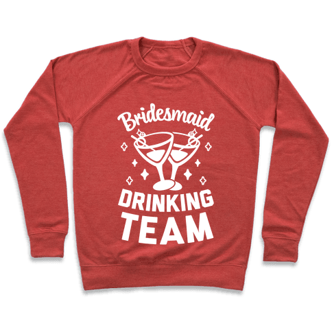 Bridesmaid Drinking Team Pullover