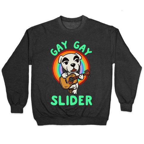 Gay gay slider lgbtq KK Slider Pullover