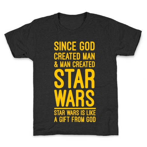 Star Wars is a Gift From God Kids T-Shirt