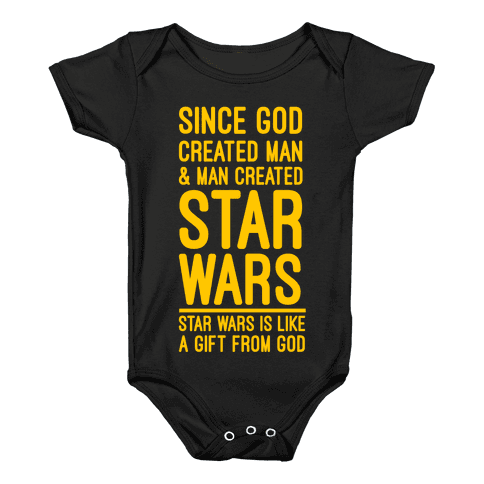 Star Wars is a Gift From God Baby Onesy