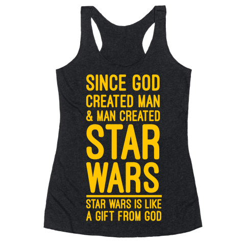 Star Wars is a Gift From God Racerback Tank Top