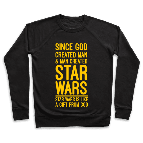 Star Wars is a Gift From God Pullover