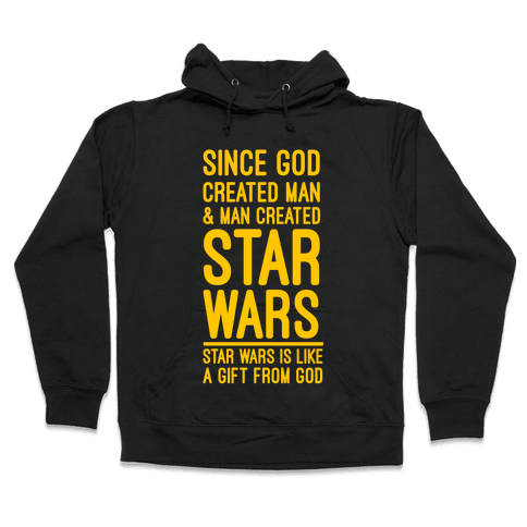 Star Wars is a Gift From God Hooded Sweatshirt