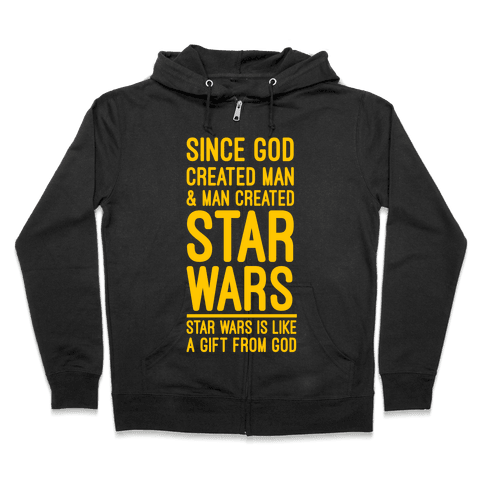 Star Wars is a Gift From God Zip Hoodie