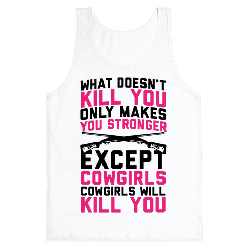 Cowgirls Will Kill You Tank Top