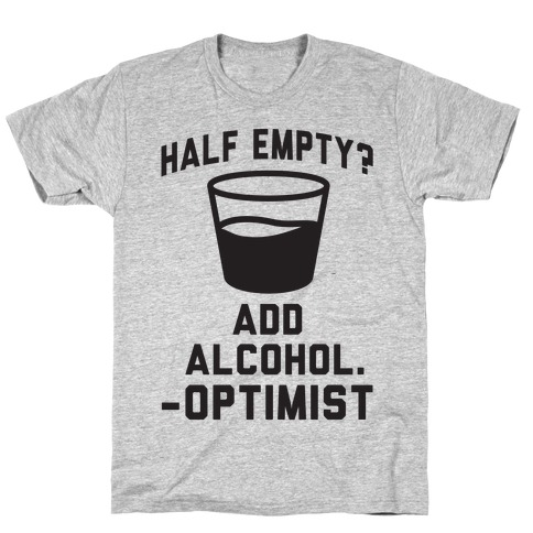 Optimistic Alcoholic T-Shirt
