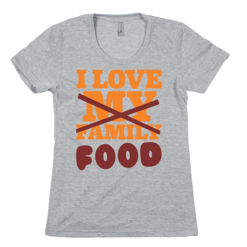 I Love Food Womens T-Shirt