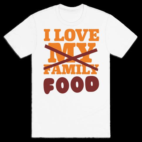 I Love Food Mens T-Shirt