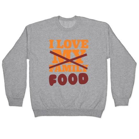 I Love Food Pullover