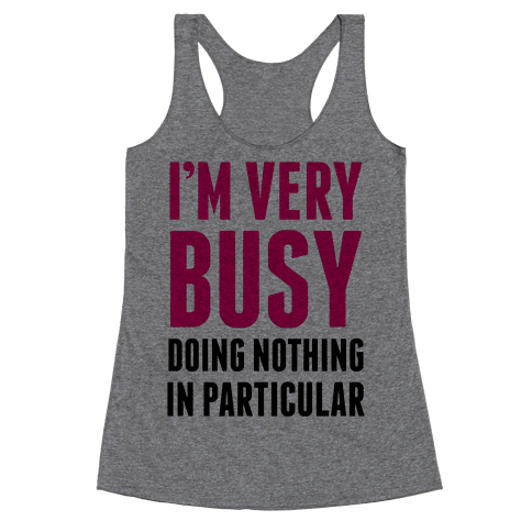 I'm Very Busy Racerback Tank Top