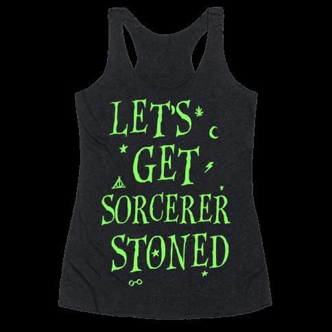 Let's Get Sorcerer Stoned Racerback Tank Top