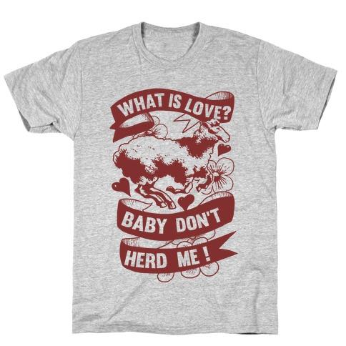 Baby Don't Herd Me T-Shirt