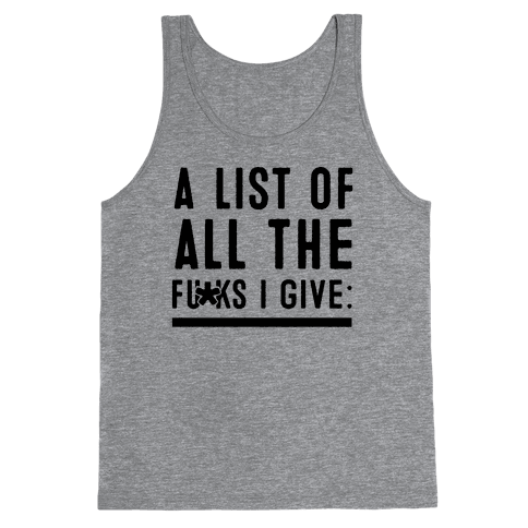 A List of All the F***s I Give: (Censored) Tank Top