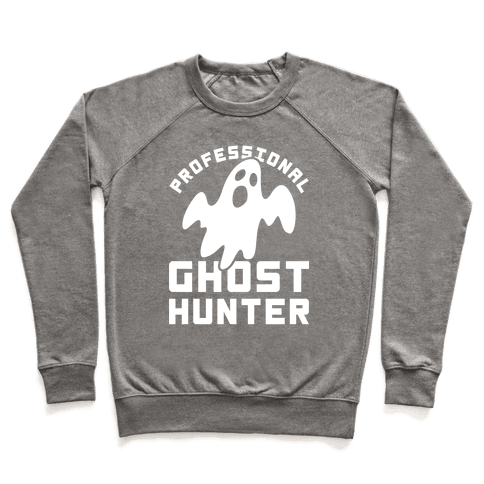 Professional Ghost Hunter Pullover
