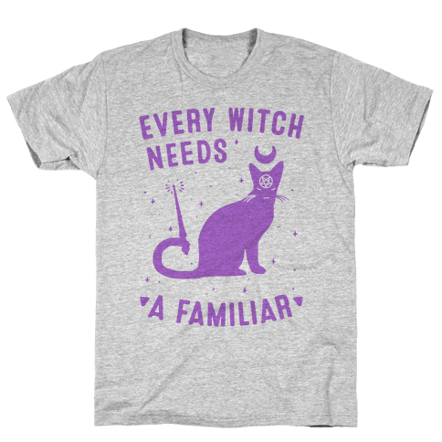 Every Witch Needs a Familiar Mens T-Shirt