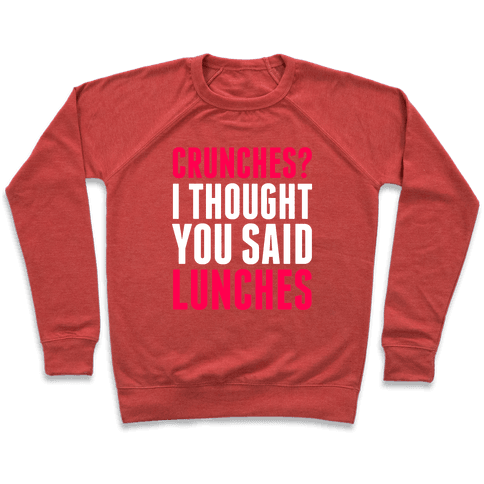 Crunches? I Thought You Said Lunches Pullover