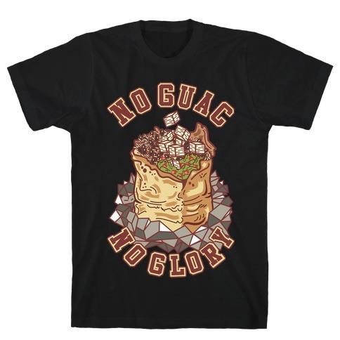 No Guac No Glory T-Shirt