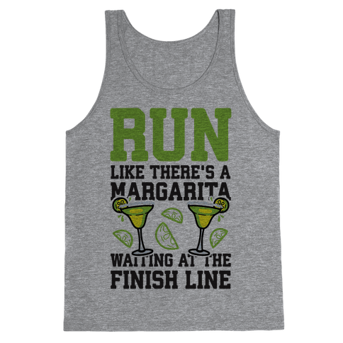 Run Like There's A Margarita At The Finish line Tank Top