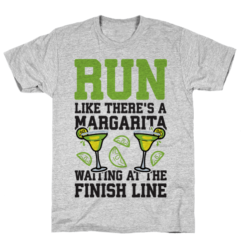 Run Like There's A Margarita At The Finish line Mens T-Shirt