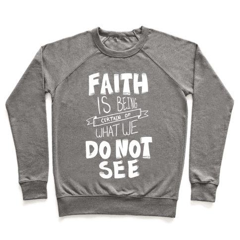 Faith is Being Certain... Pullover