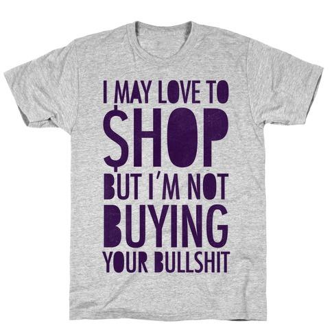 Not Buying Bullshit T-Shirt