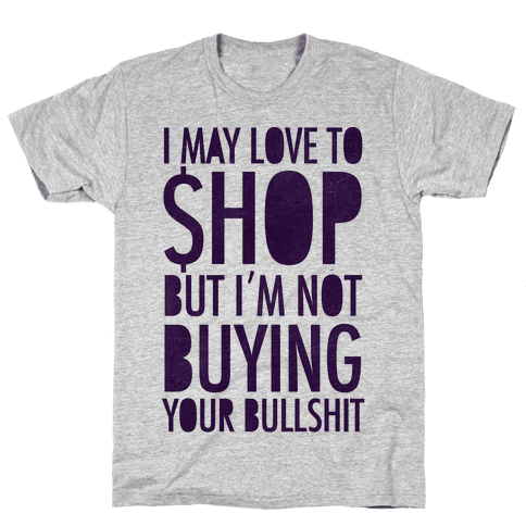 Not Buying Bullshit Mens T-Shirt