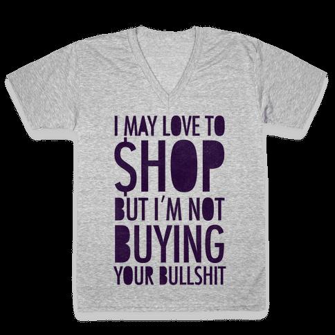 Not Buying Bullshit V-Neck Tee Shirt