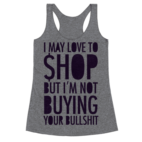 Not Buying Bullshit Racerback Tank Top
