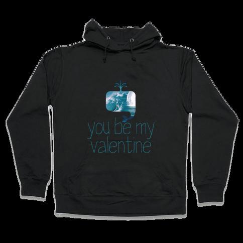 Whale You Be My Valentine? Hooded Sweatshirt