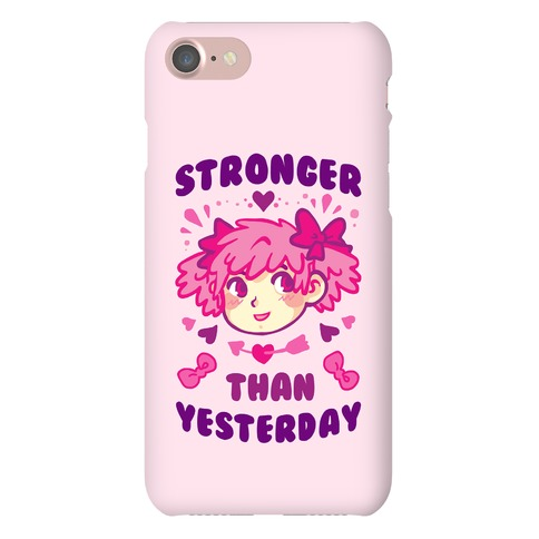 Stronger Than Yesterday Phone Case