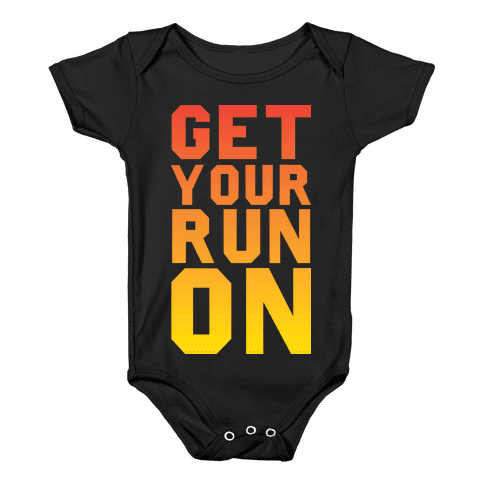 Get Your Run On Baby Onesy