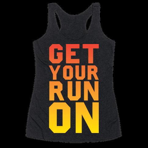 Get Your Run On Racerback Tank Top