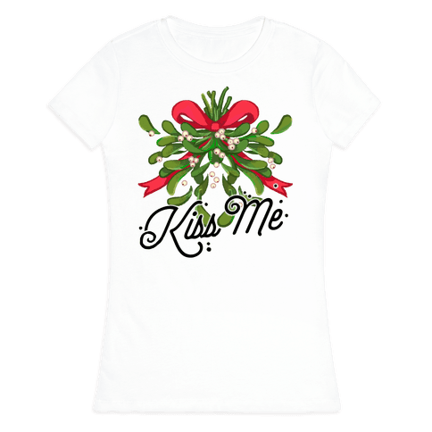 Mistletoe Kiss Me Womens T-Shirt