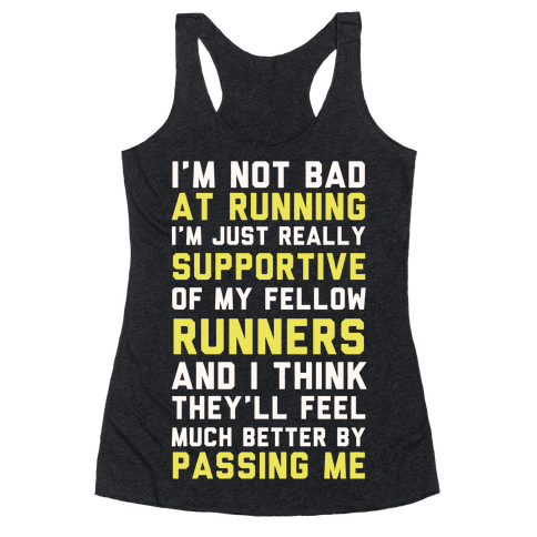 I'm Not Bad at Running Racerback Tank Top